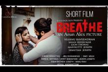 Breathe Short film | Arun Alex | Kunjumol Alex | Vishnu Raveendran